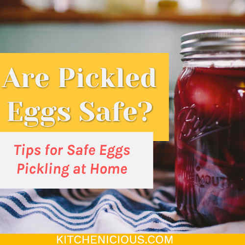 Are Pickled Eggs Safe? Tips for Safe Eggs Pickling at Home