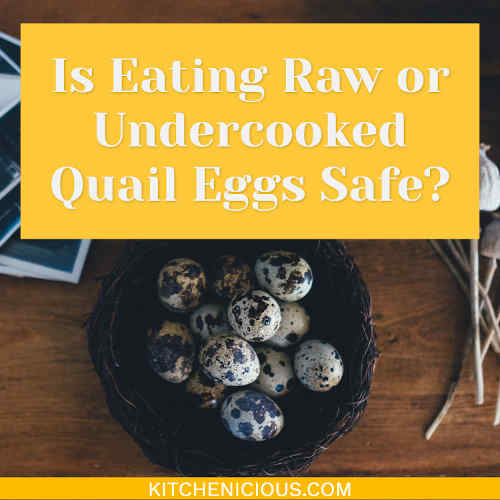 Is Eating Raw or Undercooked Quail Eggs Safe?
