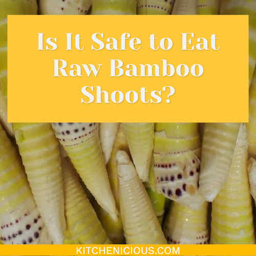 Is It Safe to Eat Raw Bamboo Shoots?