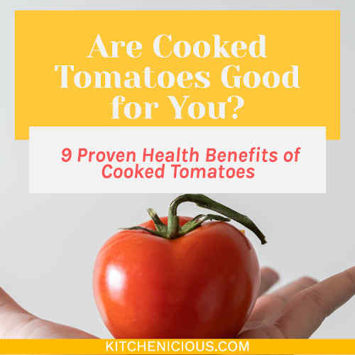 Are Cooked Tomatoes Good for You? 9 Proven Health Benefits of Cooked Tomatoes