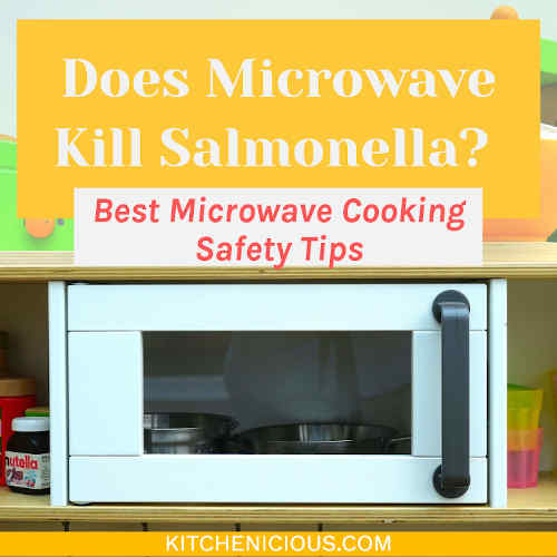 Does Microwave Kill Salmonella? Food Safety Tips