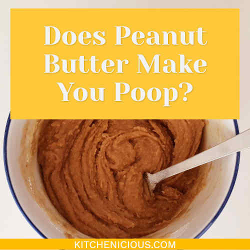 Does Peanut Butter Make You Poop?