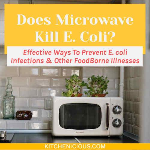 Does Microwave Kill E. Coli?