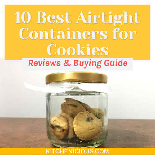 10 Best Airtight Containers for Cookies (Reviews & Buying Guide)