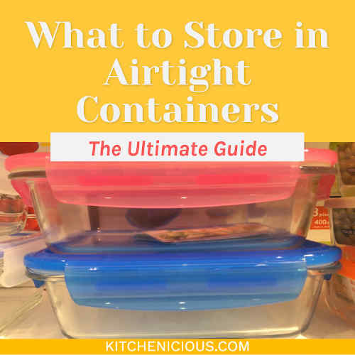 What to Store in Airtight Container: The Ultimate Guide