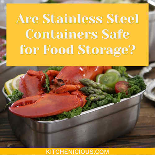 Are Stainless Steel Containers Safe for Food Storage?
