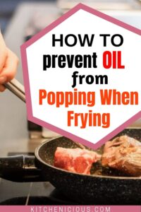 how to prevent oil splatter or keep oil from popping when frying Pinterest pin with an image of someone frying red meat on a frying pan